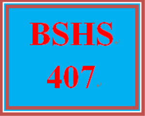 BSHS 407 All Discussions   eBooks   Education