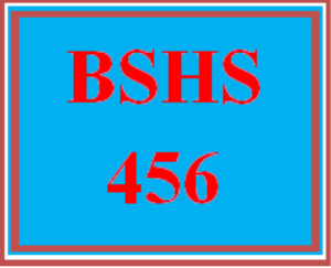 BSHS 456 All Discussions | eBooks | Education
