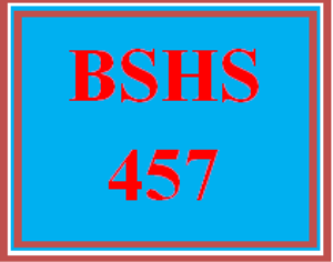 BSHS 457 All Discussions | eBooks | Education