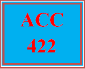 ACC 422 All Discussions | eBooks | Education