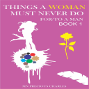 Things  a Woman Must Never Do For OR to a man 1 | eBooks | Self Help