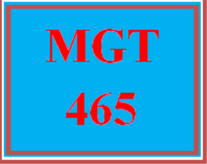 MGT 465 All Discussions | eBooks | Education