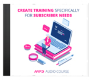 create training specifically for subscriber needs