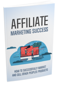Affiliate Marketing Success | eBooks | Business and Money