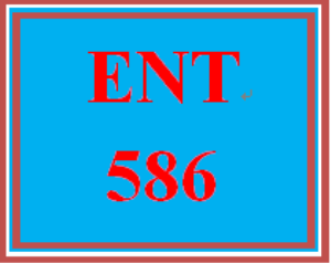 ENT 586 Entire Course | eBooks | Education