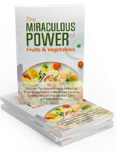 miraculous power of fruit and vegetables