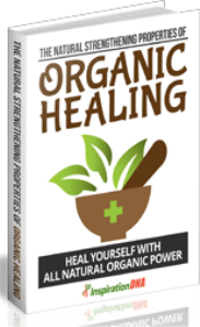 natural strengthening properties of organic healingies of organic healing