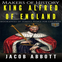 King Alfred of England   eBooks   History