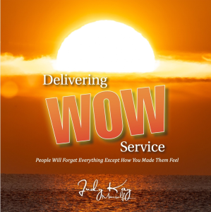 delivering wow service!  people will forget everything except how you made them feel!