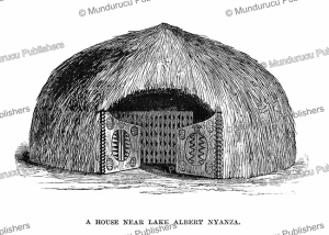 A house near Leak Albert Nyanza, Congo, Henry Morton Stanley, 1877 | Photos and Images | Digital Art