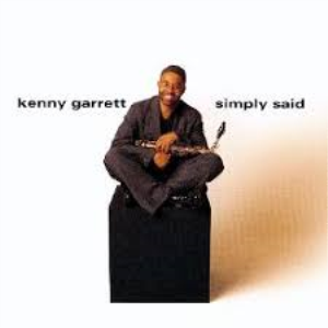 kenny garrett-simply said-soprano sax