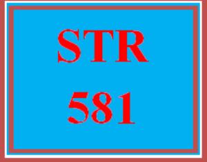 STR 581 Entire Course | eBooks | Education
