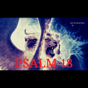 psalms 18 / epic worship music