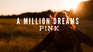 a million dreams (inspired by the pink version) custom arranged for vocal solo, strings, rhythm, and percussion.