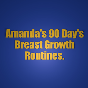 Amanda's 90 Days Breast Growth Routines | eBooks | Beauty