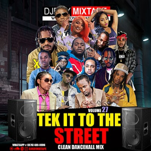 dj roy tek it to the street clean dancehall mix vol.27 2020