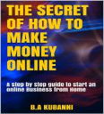 The Secret Of How To Make Money Online | eBooks | Business and Money