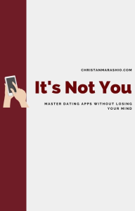 it's not you: master dating apps without losing your mind