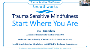 Trauma-Sensitive Mindfulness Masterclass With Tim Duerden | Movies and Videos | Training