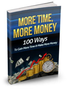 100 Powerful Ways To Gain More Time And Make More Money | eBooks | Business and Money