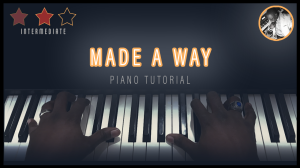 made a way (piano tutorial)