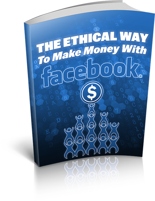 First Additional product image for - The Ethical Way To Make Money With Facebook