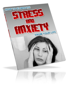 ebook – how to eliminate stress & anxiety from your life