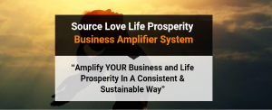 source love life prosperity business amplifier system