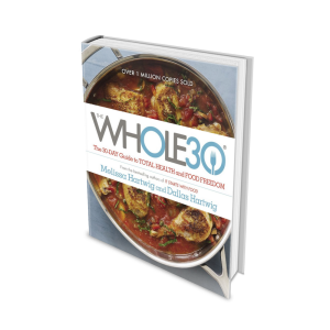 the whole 30: the official 30-day full-colour guide to total health and food freedom