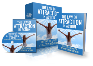 the law of attraction in action - control your own life and achieve your dreams! [e-book and 6 part video series]