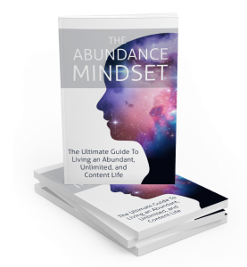 the abundance mindset - the ultimate guide to living an abundant, unlimited, and contented life [ebook and video series] - includes resale rights & licence