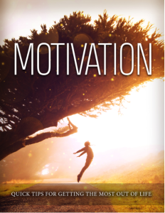 motivation power - quick tips for getting the most out of life [full reseller rights included] - free ebook