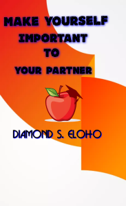 How To Make Yourself Important To Your Partner | eBooks | Self Help