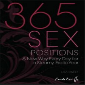 365 sex positions: a new way every day for a steamy erotic year by lisa sweet