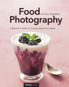 Food Photography: A Beginner's Guide to Creating Appetizing Images | eBooks | Arts and Crafts