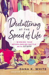 Decluttering at the Speed of Life: Winning Your Never-Ending Battle with Stuff | eBooks | Arts and Crafts