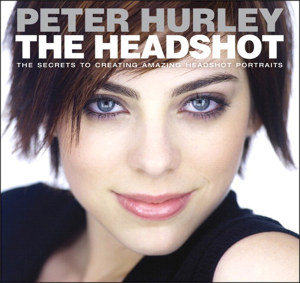 The Headshot: The Secrets to Creating Amazing Headshot Portraits | eBooks | Arts and Crafts