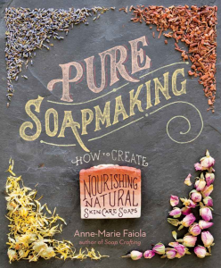 Pure Soapmaking: How to Create Nourishing, Natural Skin Care Soaps | eBooks | Arts and Crafts