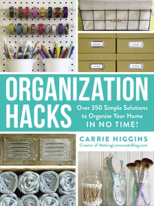 organization hacks: over 350 simple solutions to organize your