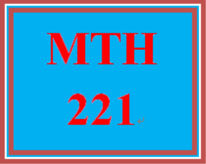 MTH 221 All Discussions | eBooks | Education