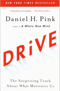 drive : the surprising truth about what motivates us by daniel h. pink