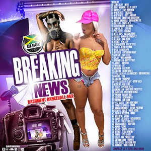 dj roy breaking news bashment dancehall mix