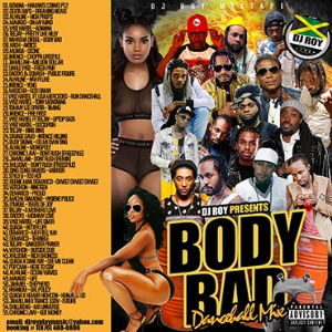 dj roy presents body bad dancehall mix 2020