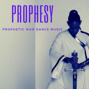 prophesy / prophetic war dance music
