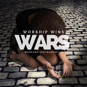 worship wins wars - warfare instrumental