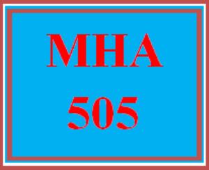 MHA 505 Entire Course | eBooks | Education