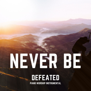 never be defeated - piano instrumental