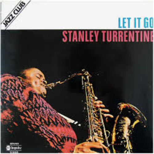 First Additional product image for - Stanley Turrentine-Let it Go-tenor sax