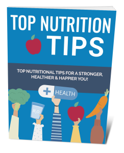 top nutritional tips for a stronger, healthier and happier you!