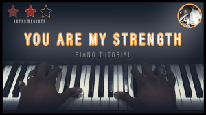 you are my strength (piano tutorial)